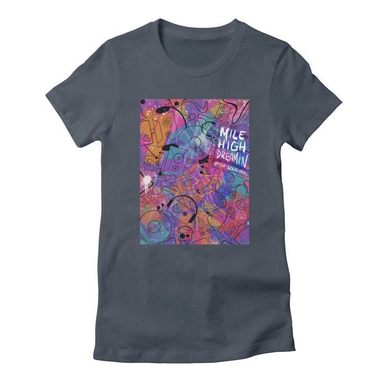 Mile High Dreamin Women's T-Shirt by That5280Lady's Shop