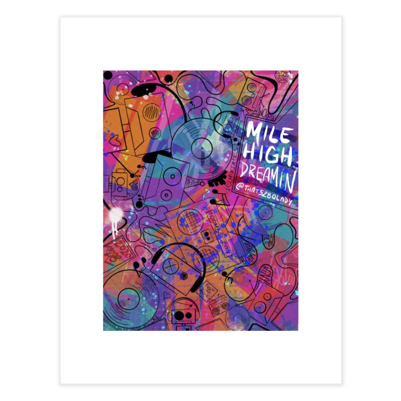 Mile High Dreamin Home Fine Art Print by That5280Lady's Shop