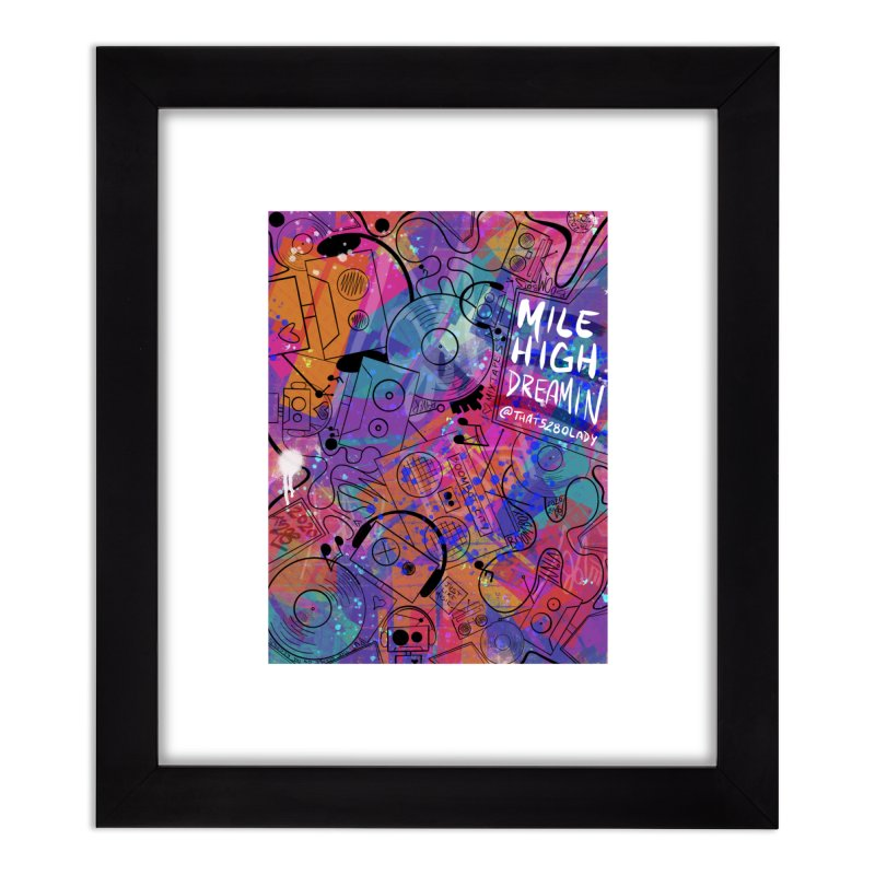 Mile High Dreamin Home Framed Fine Art Print by That5280Lady's Shop
