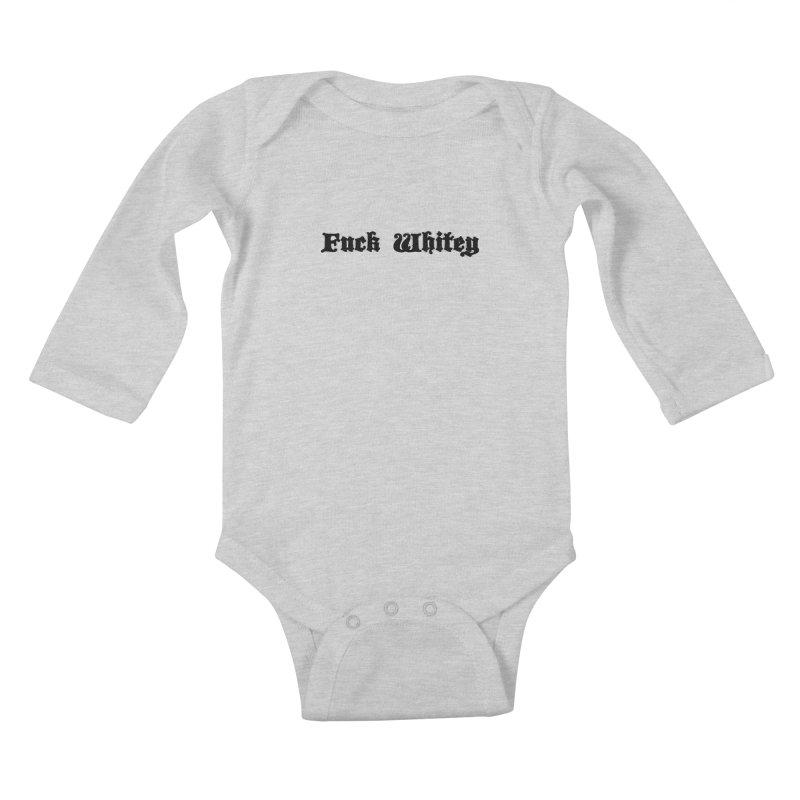 Fuck Whitey Kids Baby Longsleeve Bodysuit by Shirts That Never Happened