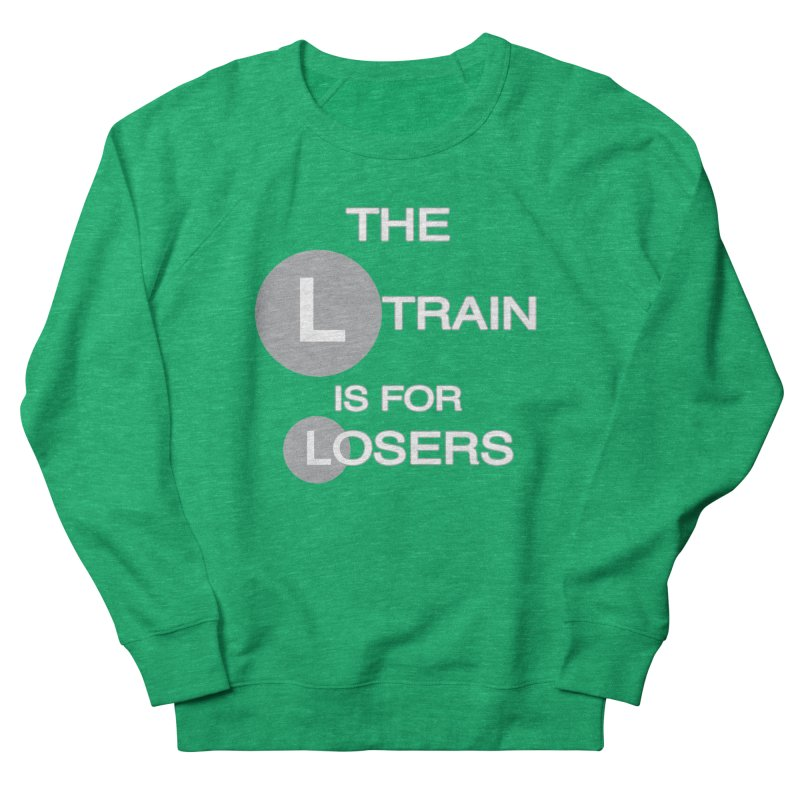L Train Women's French Terry Sweatshirt by Shirts That Never Happened