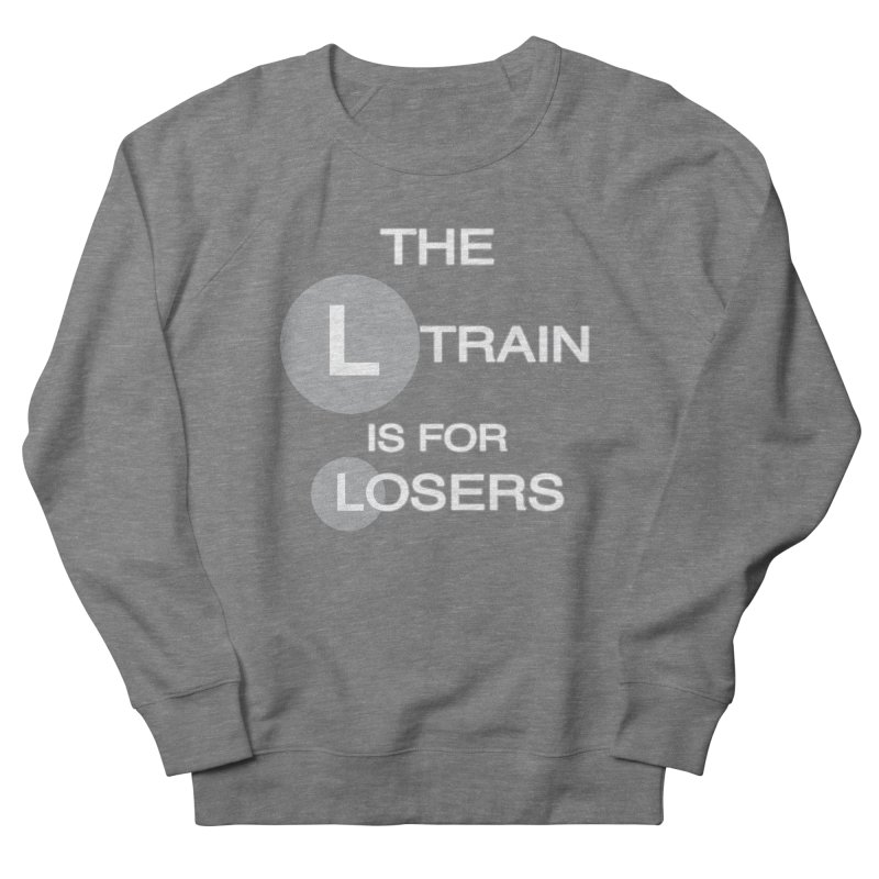 L Train Men's French Terry Sweatshirt by Shirts That Never Happened