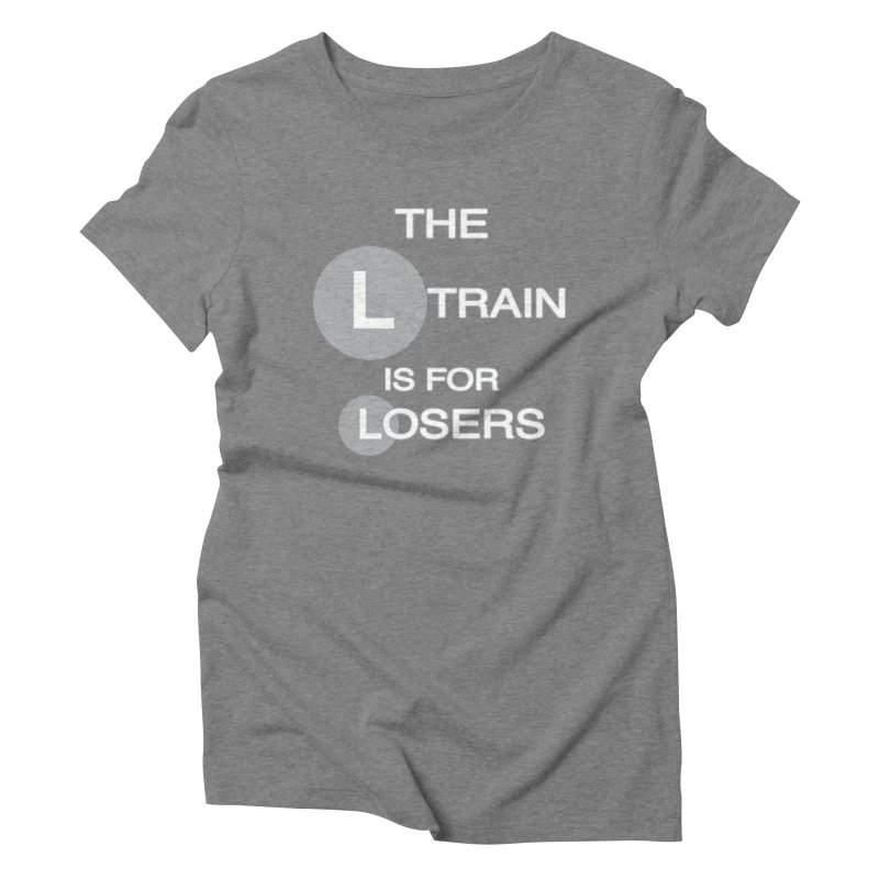 L Train Women's Triblend T-Shirt by Shirts That Never Happened