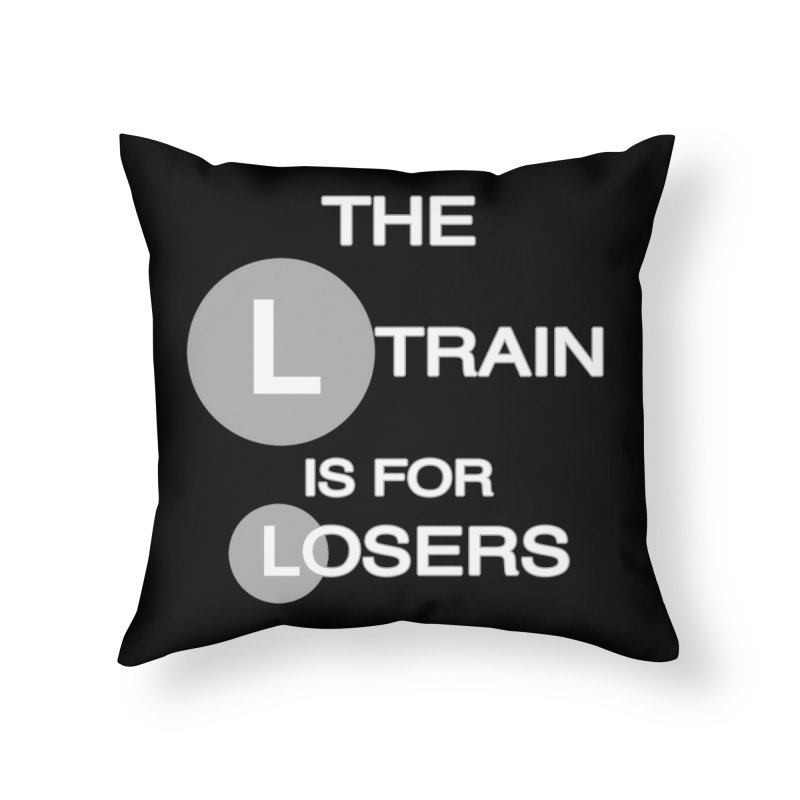 L Train Home Throw Pillow by Shirts That Never Happened