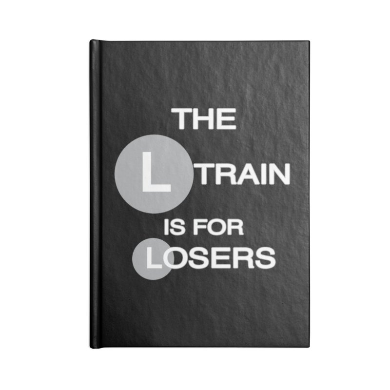 L Train Accessories Blank Journal Notebook by Shirts That Never Happened