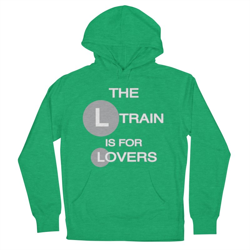 The L Train is for Lovers Men's French Terry Pullover Hoody by Shirts That Never Happened