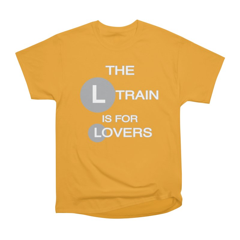 The L Train is for Lovers Men's Heavyweight T-Shirt by Shirts That Never Happened