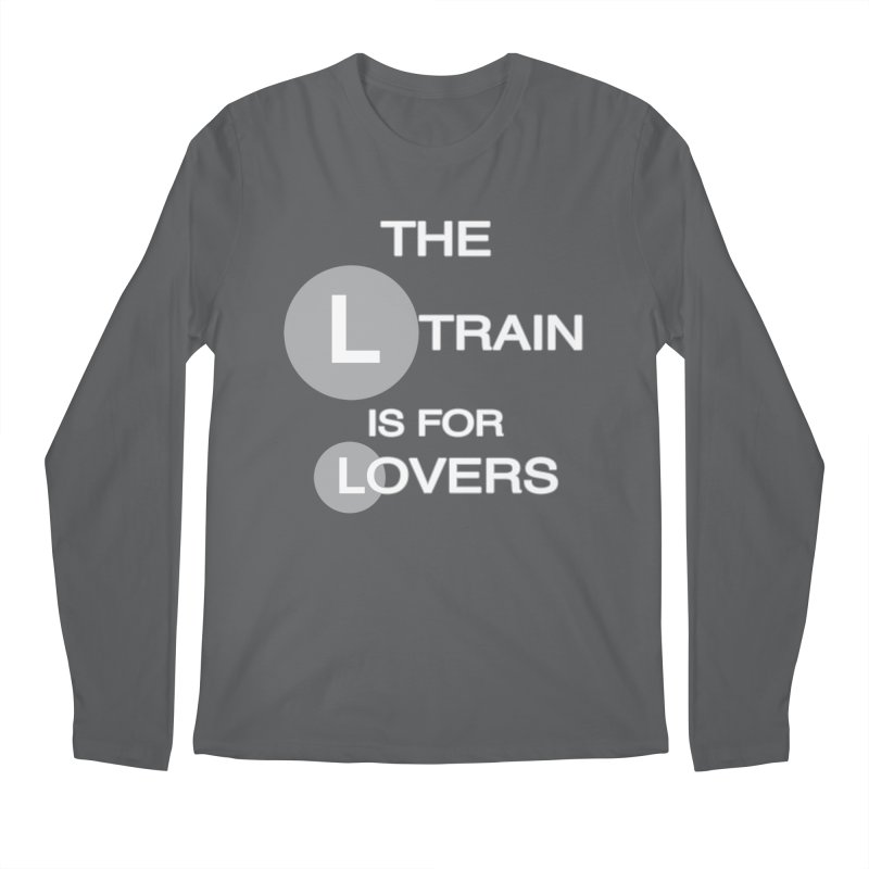 The L Train is for Lovers Men's Regular Longsleeve T-Shirt by Shirts That Never Happened