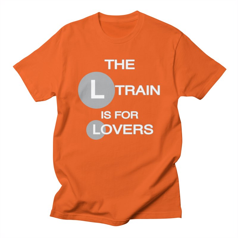 The L Train is for Lovers Women's Unisex T-Shirt by Shirts That Never Happened