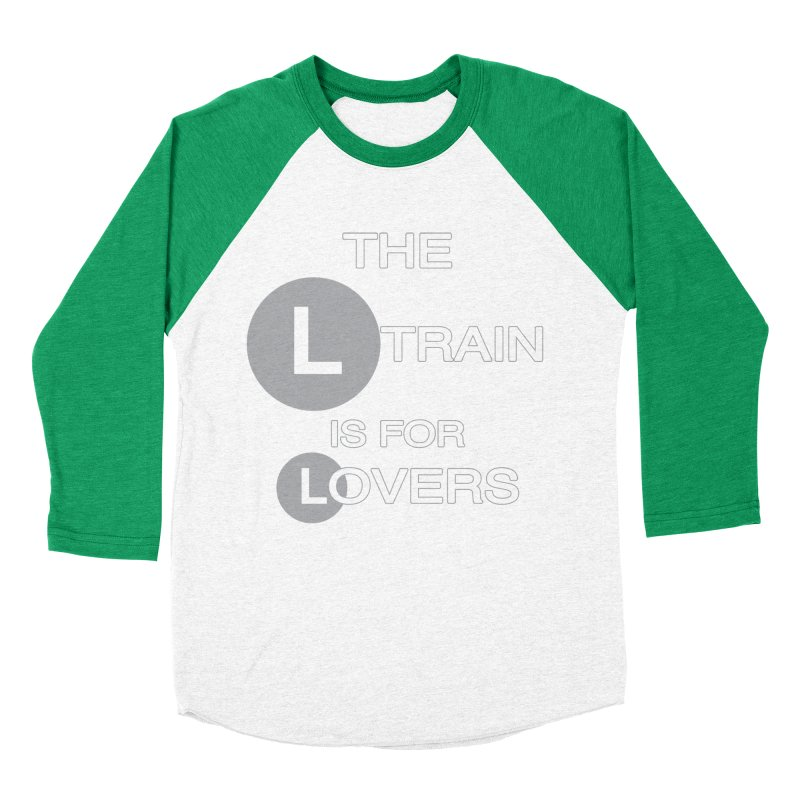 The L Train is for Lovers Women's Baseball Triblend Longsleeve T-Shirt by Shirts That Never Happened