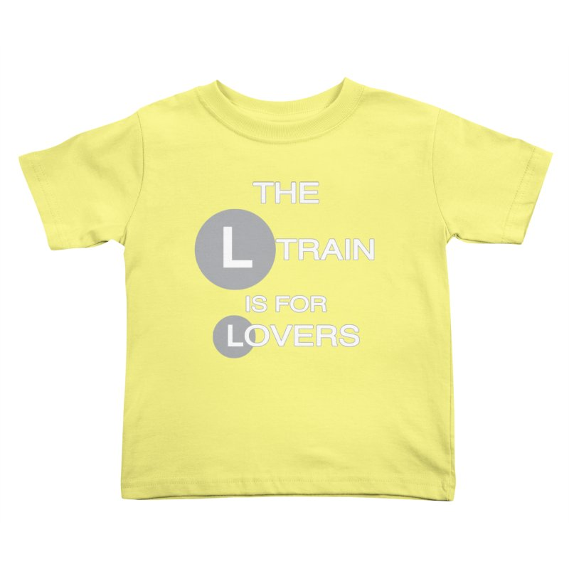 The L Train is for Lovers Kids Toddler T-Shirt by Shirts That Never Happened