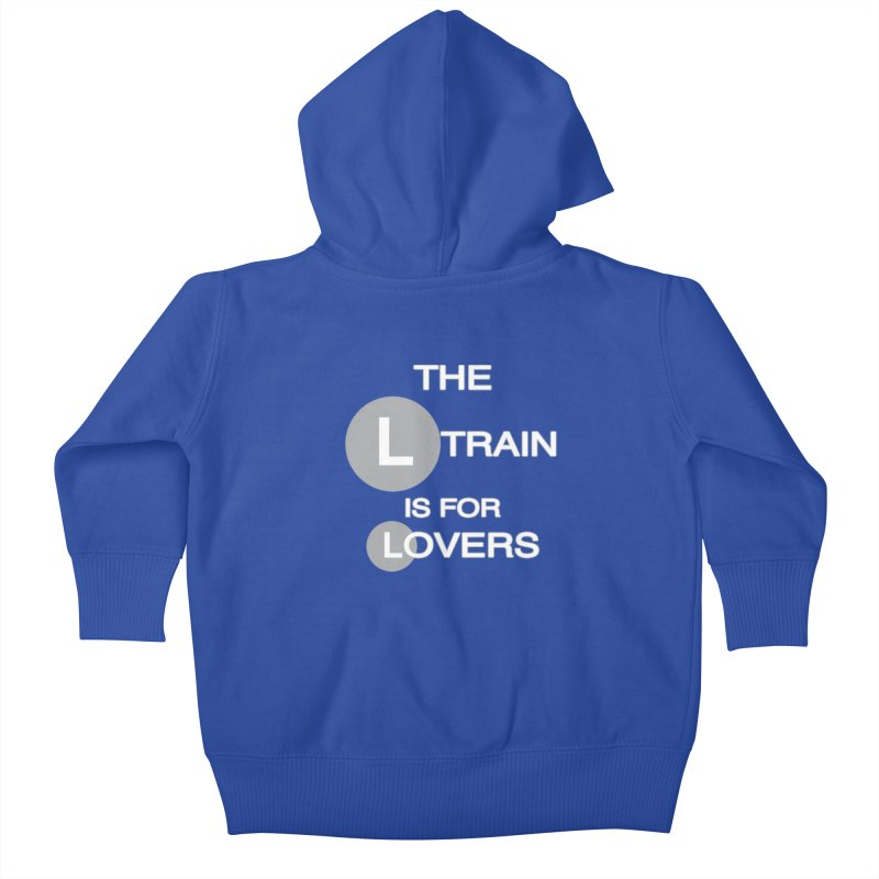 The L Train is for Lovers Kids Baby Zip-Up Hoody by Shirts That Never Happened