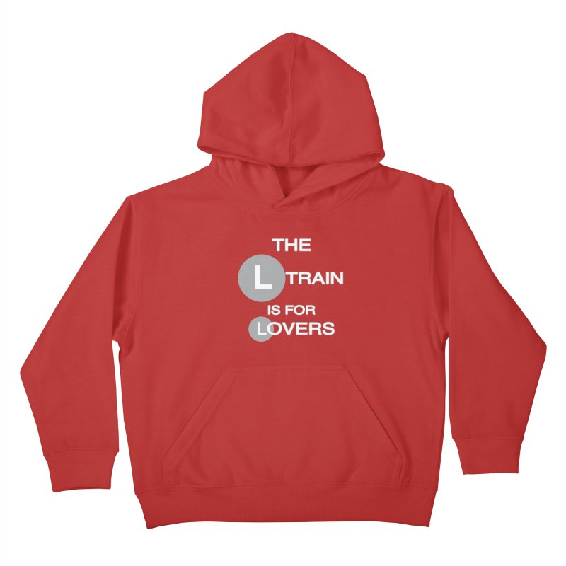 The L Train is for Lovers Kids Pullover Hoody by Shirts That Never Happened