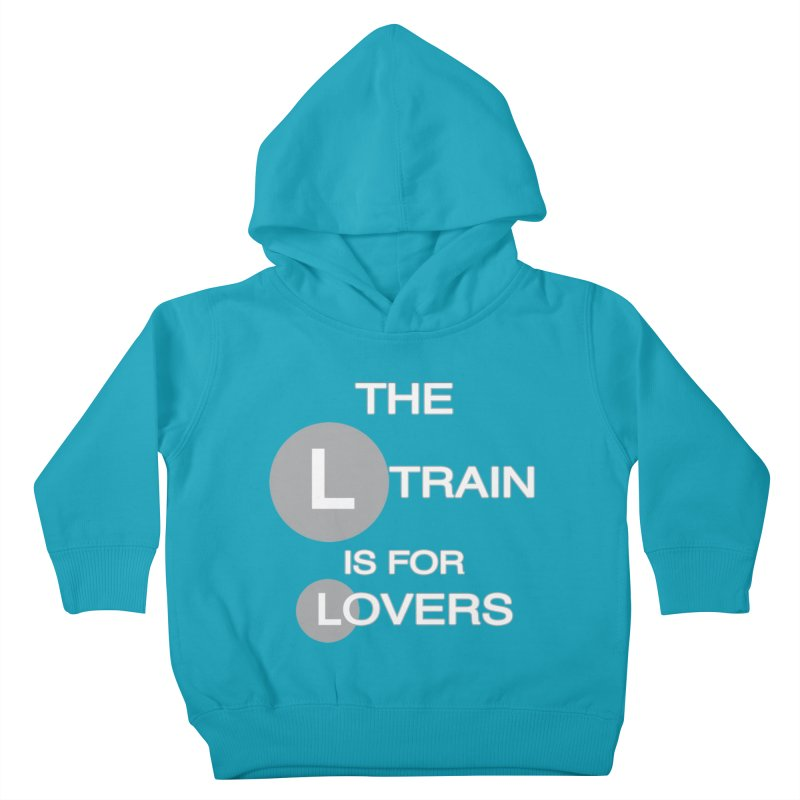 The L Train is for Lovers Kids Toddler Pullover Hoody by Shirts That Never Happened