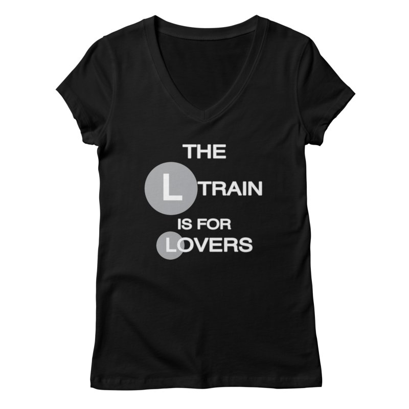 The L Train is for Lovers Women's V-Neck by Shirts That Never Happened