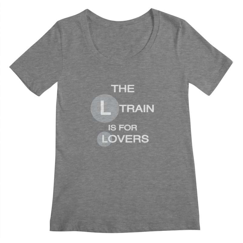 The L Train is for Lovers Women's Regular Scoop Neck by Shirts That Never Happened