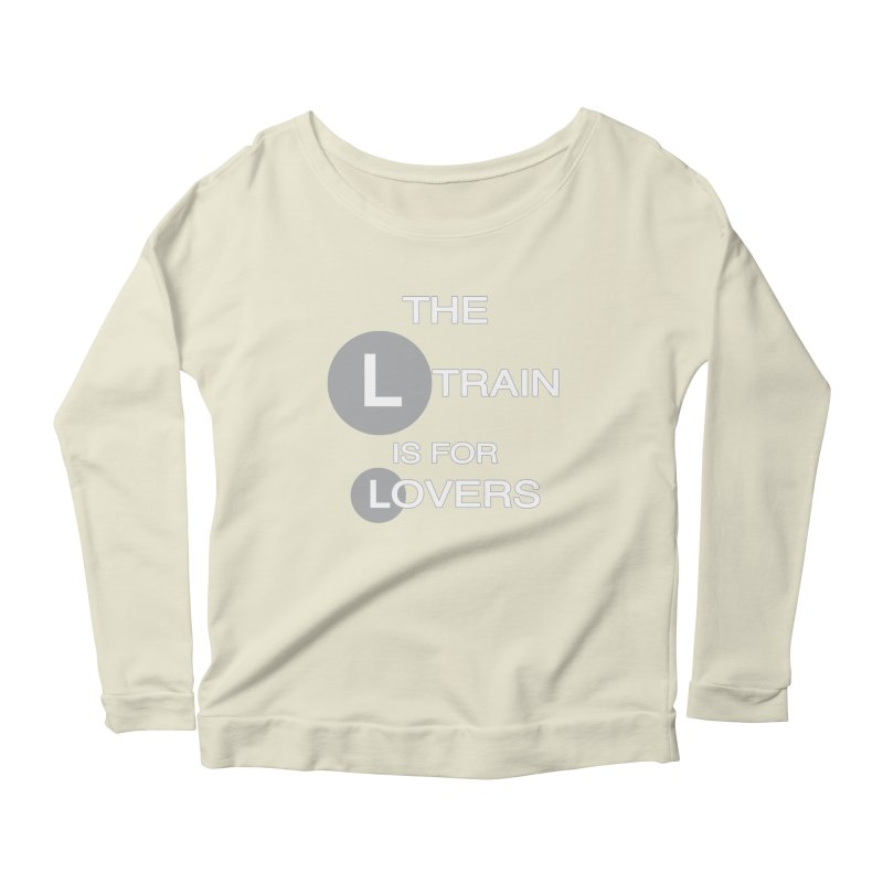 The L Train is for Lovers Women's Longsleeve Scoopneck  by Shirts That Never Happened
