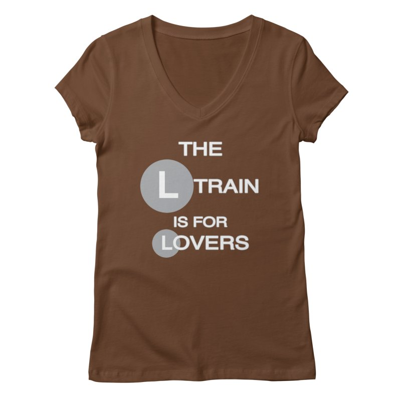 The L Train is for Lovers Women's Regular V-Neck by Shirts That Never Happened