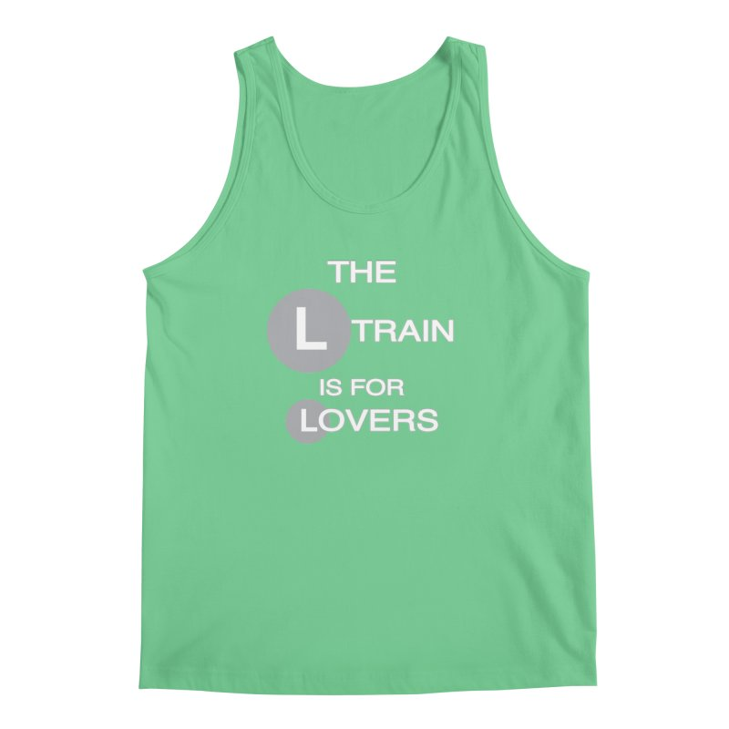 The L Train is for Lovers in Men's Regular Tank Grass by Shirts That Never Happened