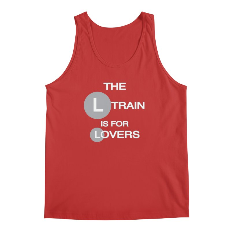 The L Train is for Lovers Men's Regular Tank by Shirts That Never Happened