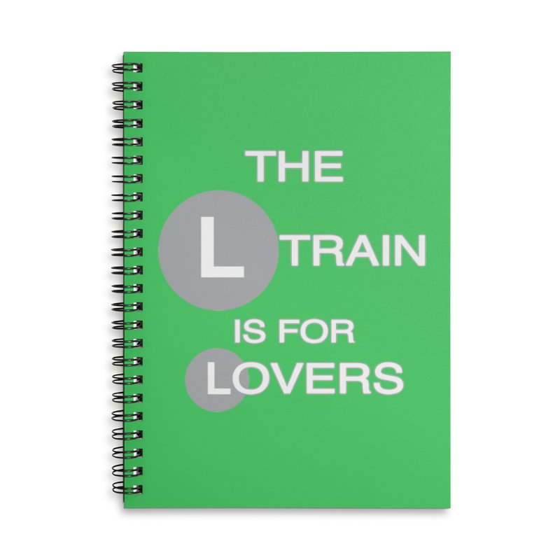The L Train is for Lovers Accessories Lined Spiral Notebook by Shirts That Never Happened