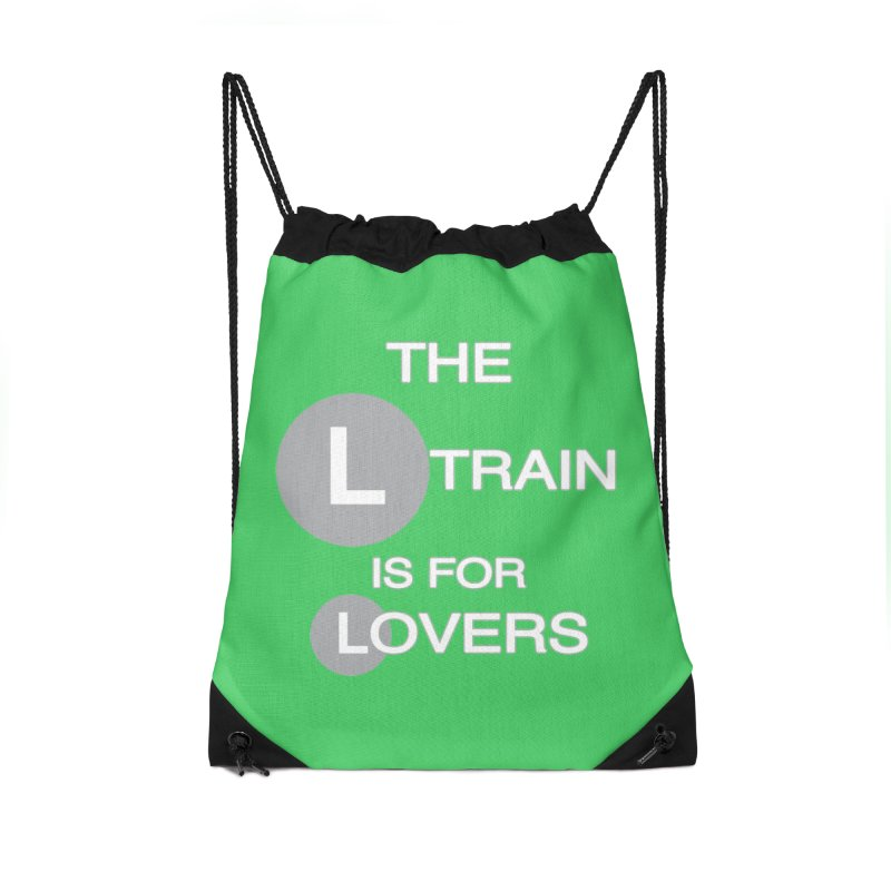 The L Train is for Lovers Accessories Drawstring Bag Bag by Shirts That Never Happened