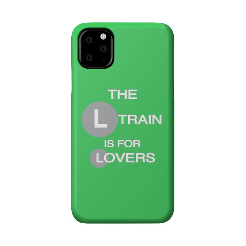 The L Train is for Lovers Accessories Phone Case by Shirts That Never Happened