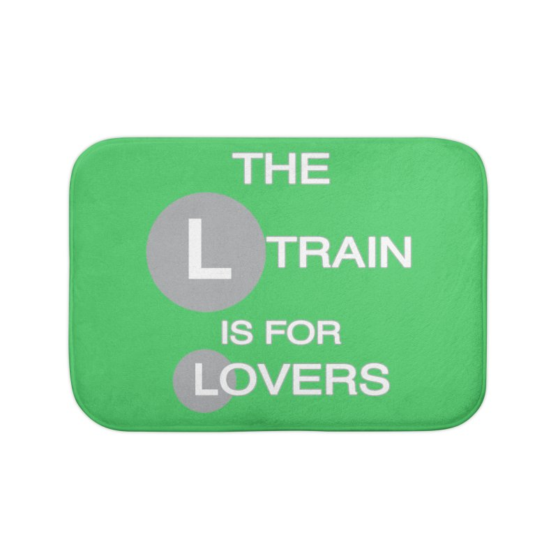 The L Train is for Lovers Home Bath Mat by Shirts That Never Happened