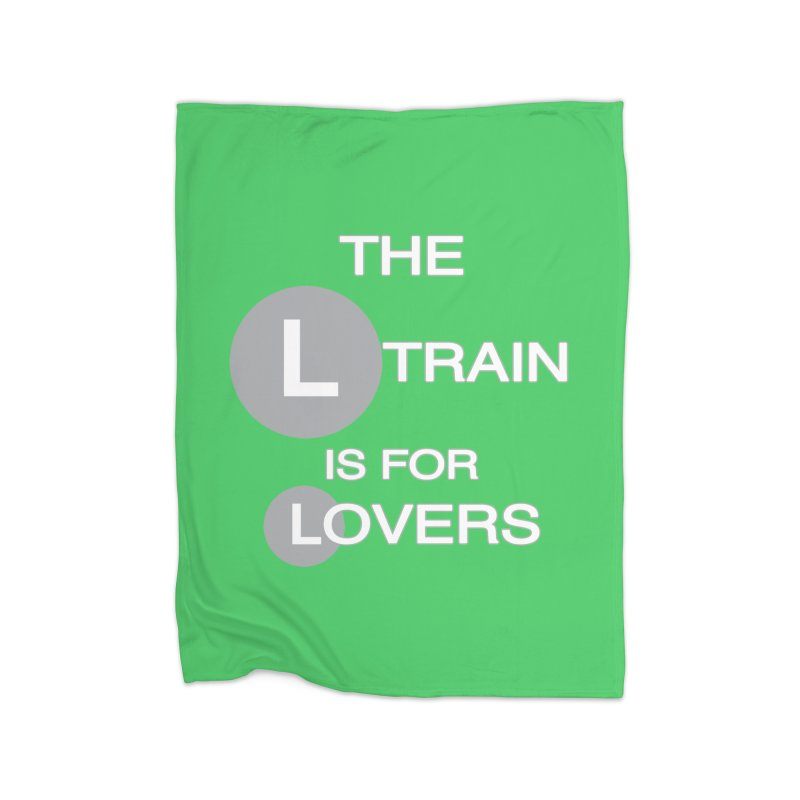 The L Train is for Lovers Home Fleece Blanket Blanket by Shirts That Never Happened