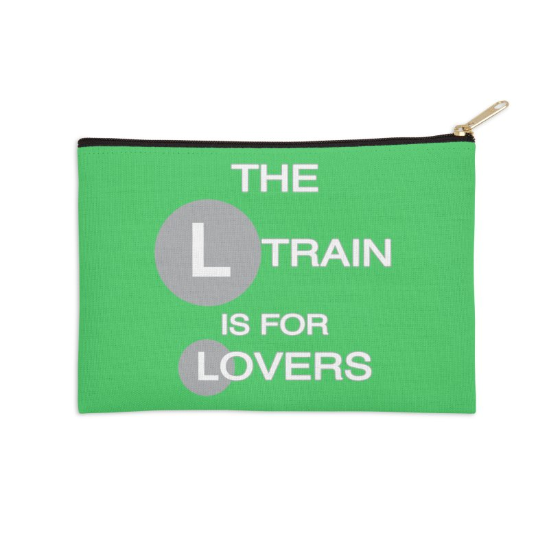 The L Train is for Lovers Accessories Zip Pouch by Shirts That Never Happened