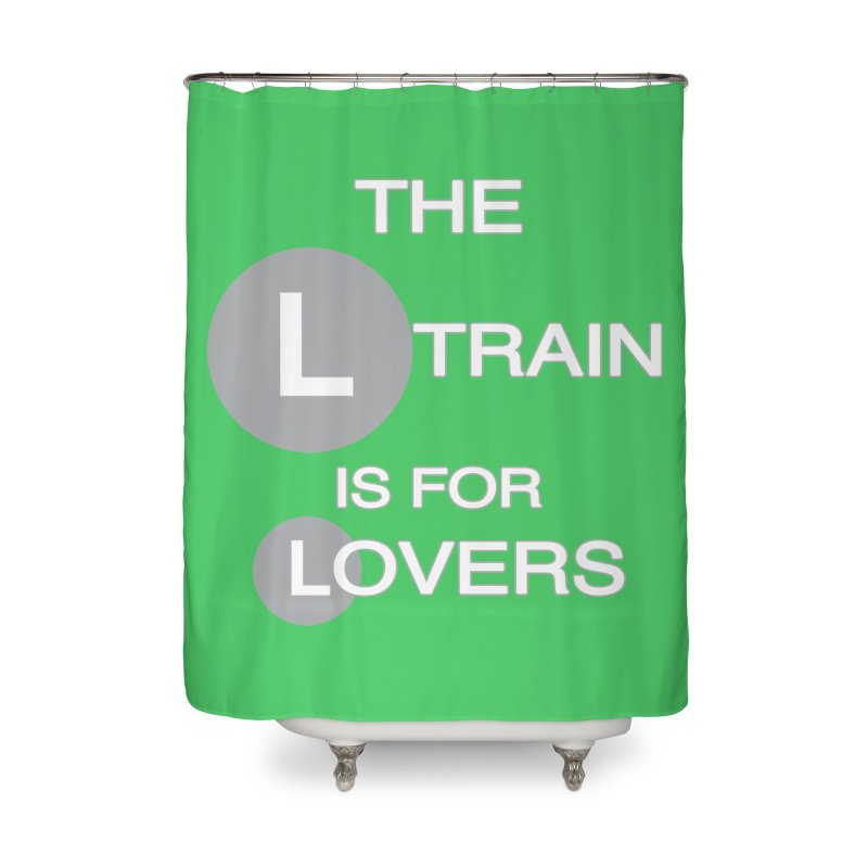 The L Train is for Lovers Home Shower Curtain by Shirts That Never Happened