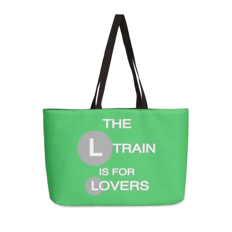 The L Train is for Lovers Accessories Weekender Bag Bag by Shirts That Never Happened