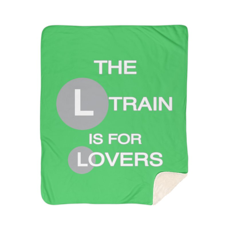 The L Train is for Lovers Home Blanket by Shirts That Never Happened