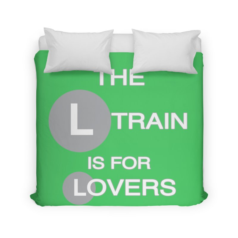 The L Train is for Lovers Home Duvet by Shirts That Never Happened