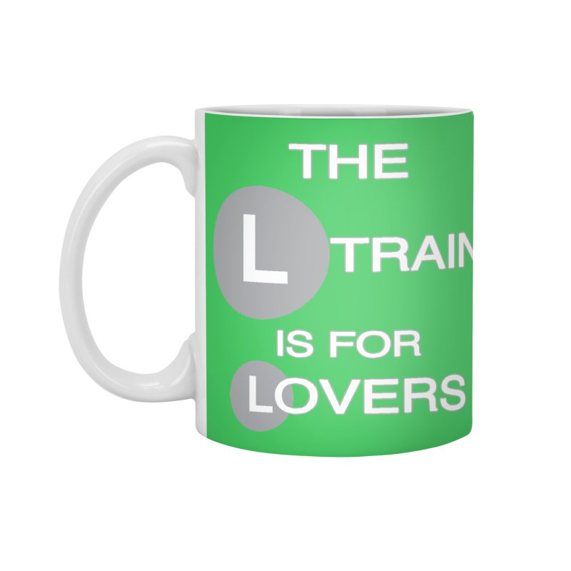 The L Train is for Lovers Accessories Standard Mug by Shirts That Never Happened