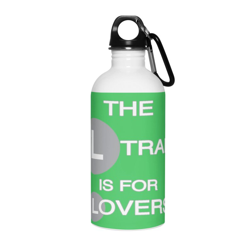 The L Train is for Lovers Accessories Water Bottle by Shirts That Never Happened