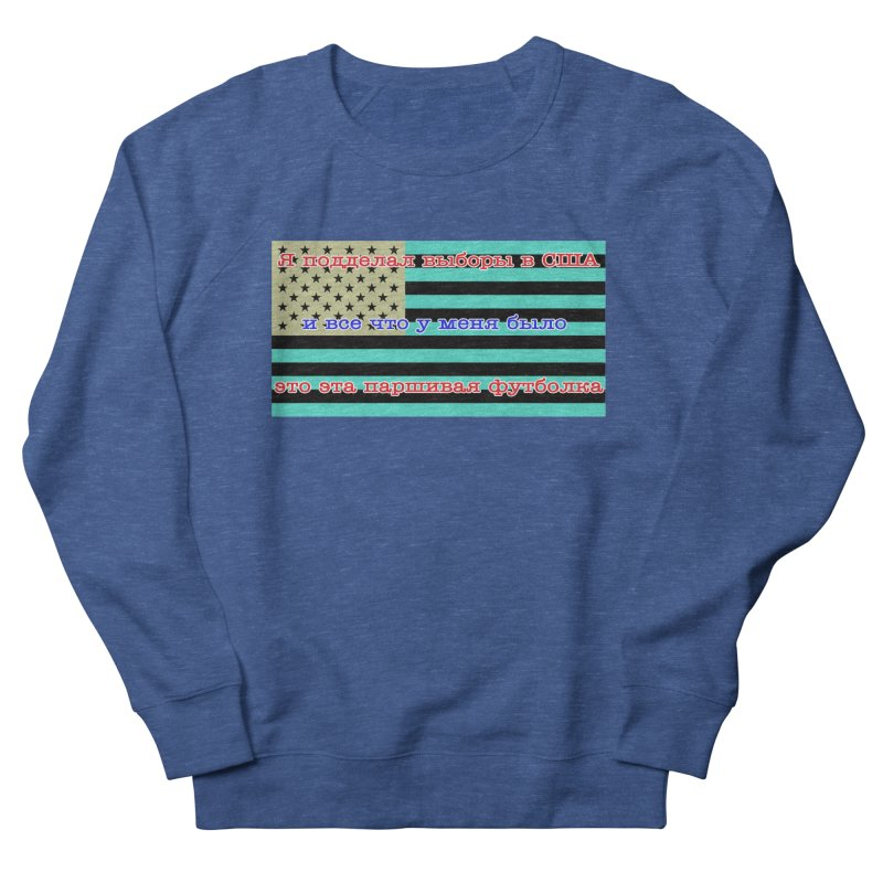 I Tampered With The US Election Men's Sweatshirt by Shirts That Never Happened