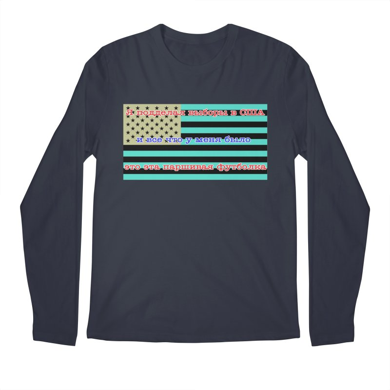 I Tampered With The US Election Men's Regular Longsleeve T-Shirt by Shirts That Never Happened