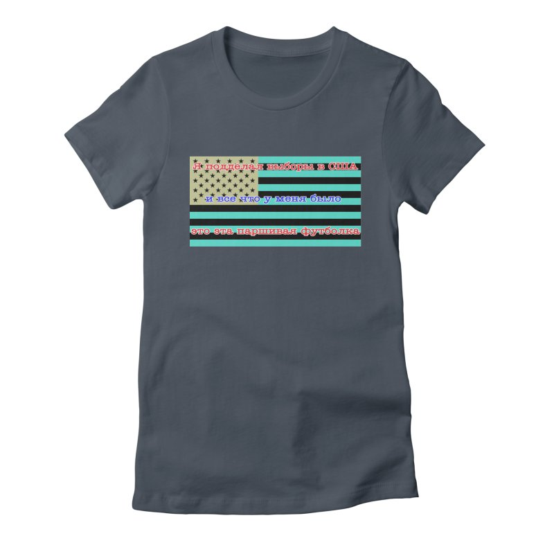 I Tampered With The US Election Women's T-Shirt by Shirts That Never Happened