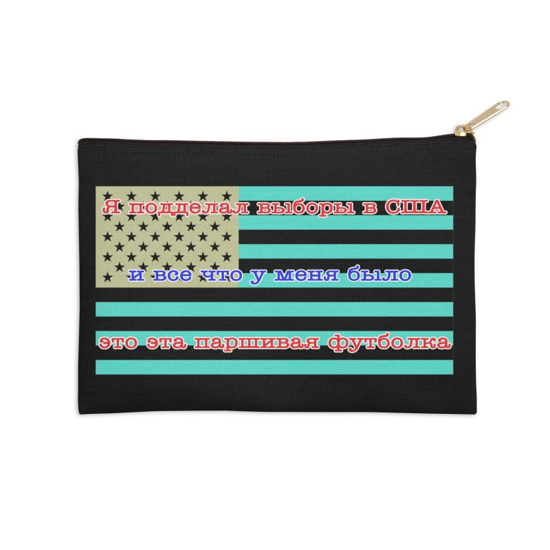 I Tampered With The US Election Accessories Zip Pouch by Shirts That Never Happened