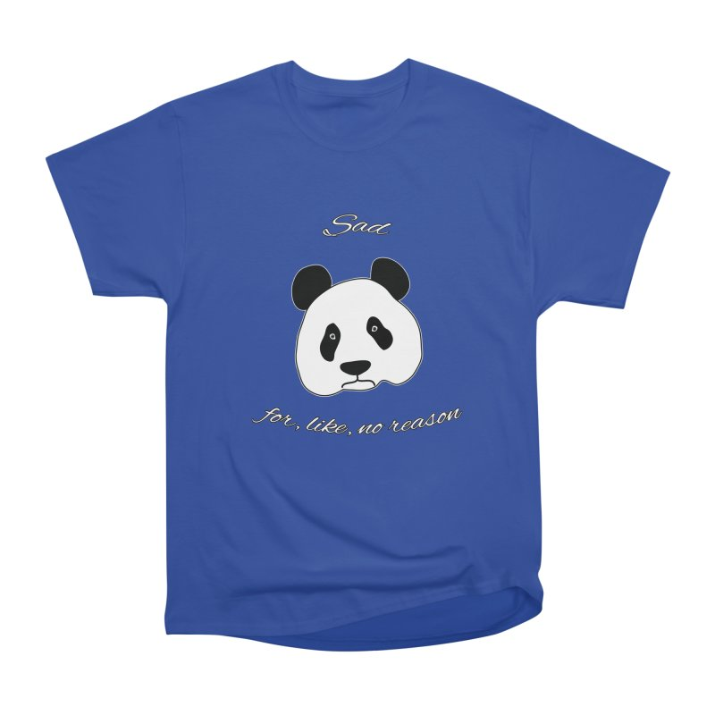 Sad Panda Women's Heavyweight Unisex T-Shirt by Shirts That Never Happened