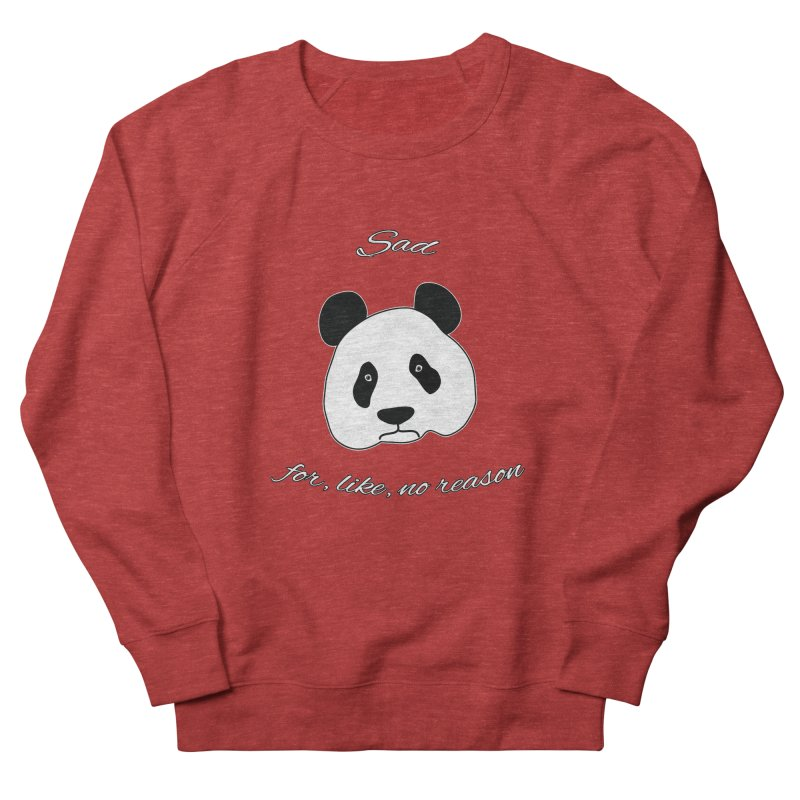 Sad Panda Women's French Terry Sweatshirt by Shirts That Never Happened