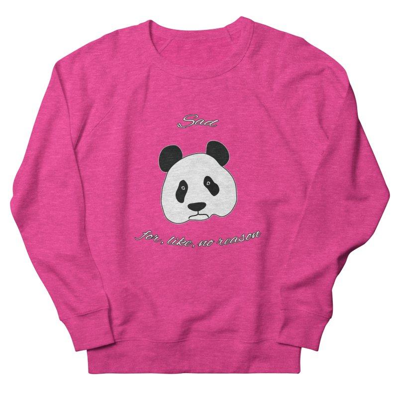 Sad Panda Women's French Terry Sweatshirt by Shirts That Never Happened