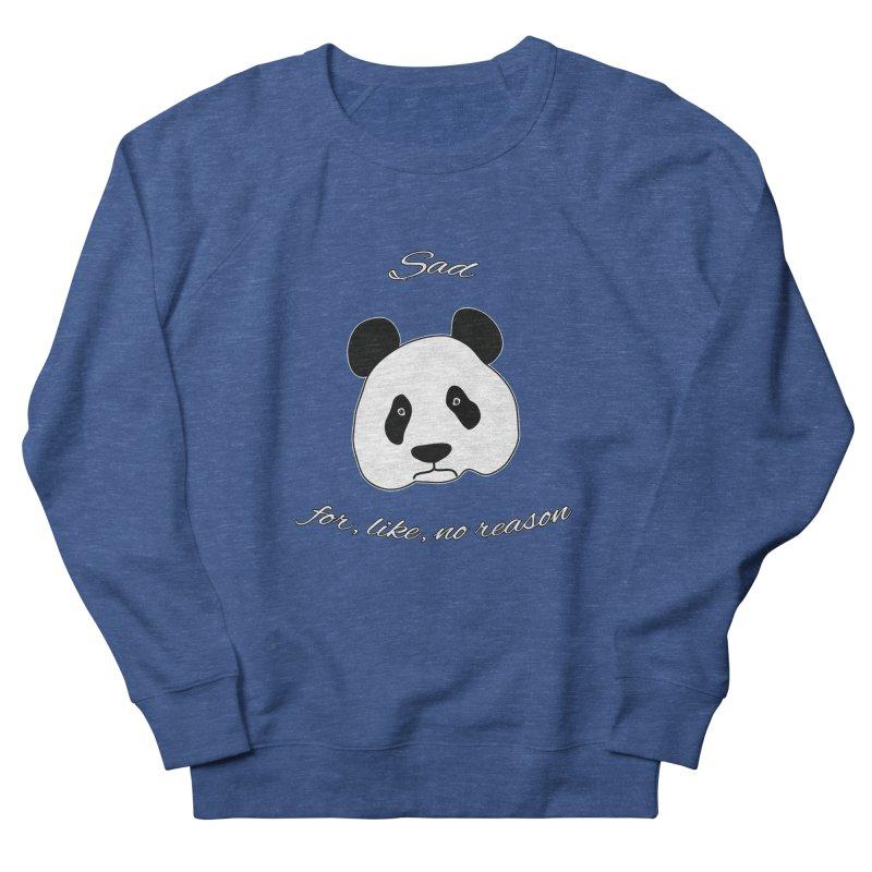 Sad Panda Men's French Terry Sweatshirt by Shirts That Never Happened