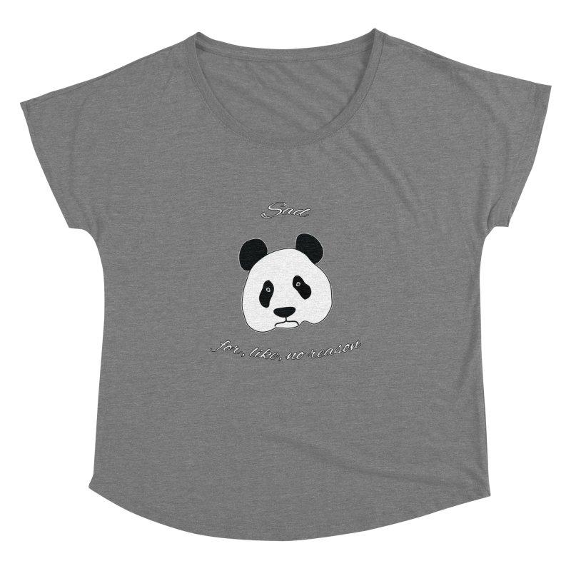 Sad Panda Women's Dolman Scoop Neck by Shirts That Never Happened