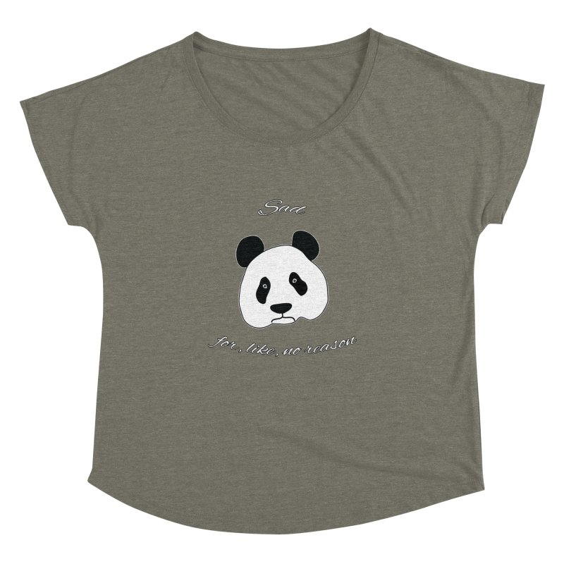 Sad Panda Women's Dolman Scoop Neck by Shirts That Never Happened