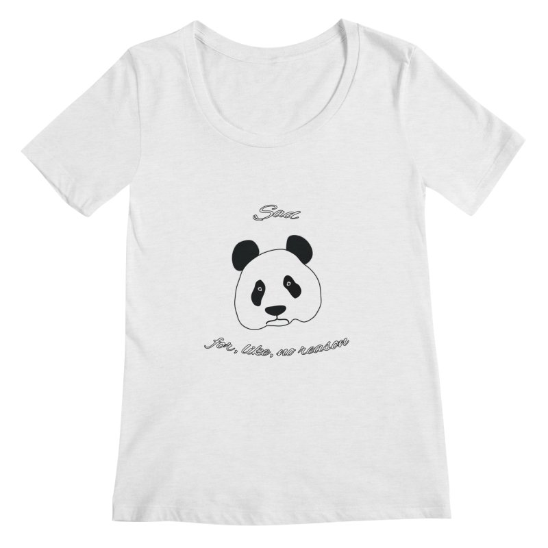 Sad Panda Women's Scoop Neck by Shirts That Never Happened