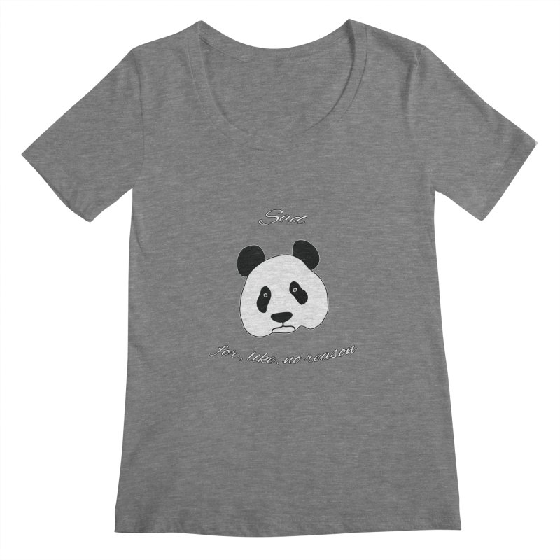 Sad Panda Women's Scoopneck by Shirts That Never Happened