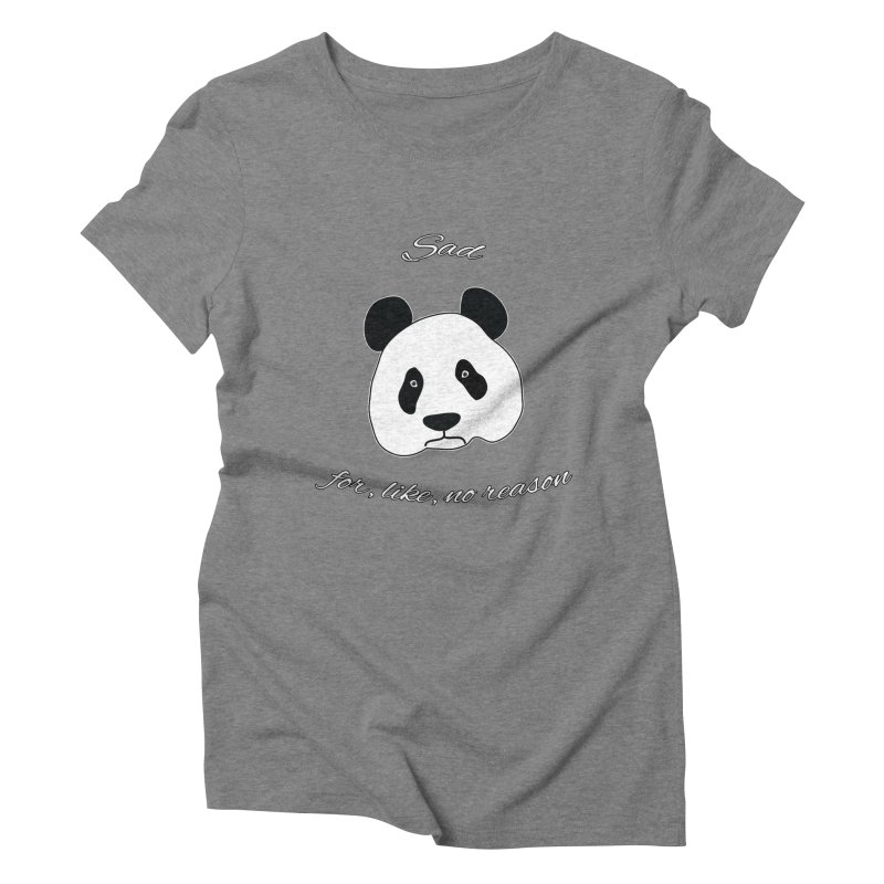 Sad Panda Women's Triblend T-Shirt by Shirts That Never Happened