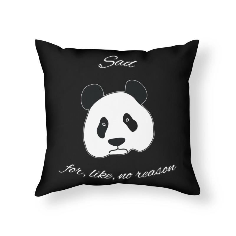 Sad Panda Home Throw Pillow by Shirts That Never Happened